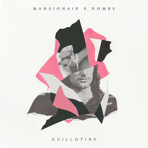 Guillotine by Mansionair
