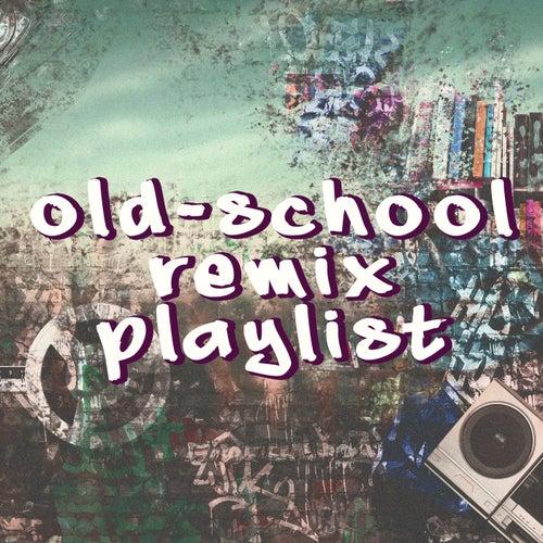 Old-School Remix Playlist (Instrumental) von Mixmaster Throwback