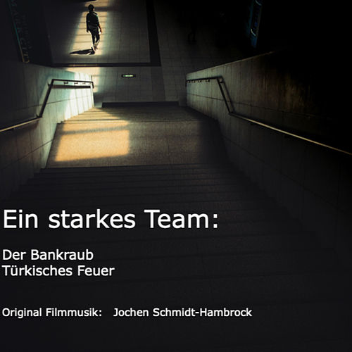 Ein starkes Team: Der Bankraub und Türkisches Feuer (Original Motion Picture Soundtrack) von Jochen Schmidt-Hambrock
