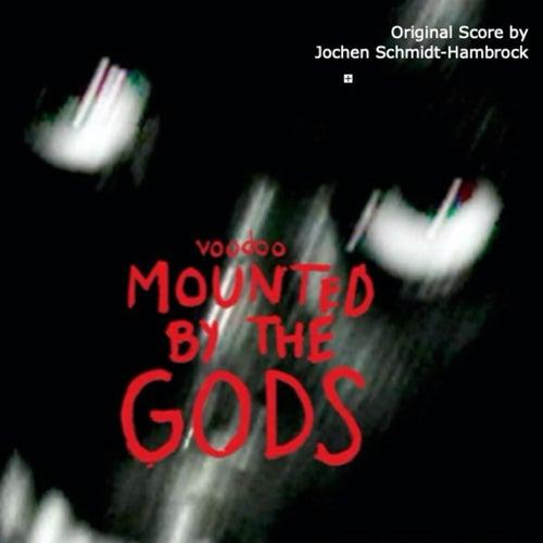 Voodoo - Mounted by the Gods (Original Score) von Jochen Schmidt-Hambrock