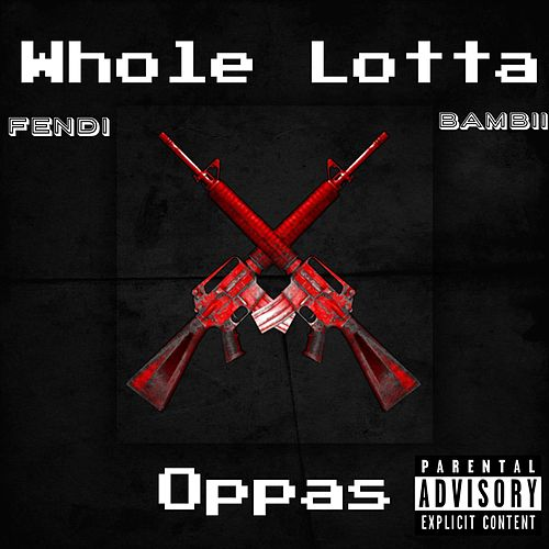 Whole Lotta Oppas by FendiBaby