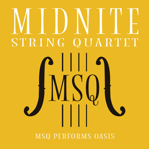 MSQ Performs Oasis by Midnite String Quartet