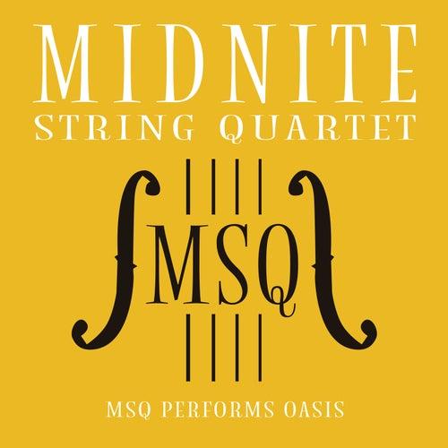 MSQ Performs Oasis de Midnite String Quartet