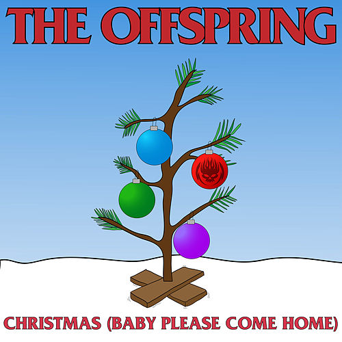 Christmas (Baby Please Come Home) von The Offspring