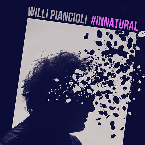 #Innatural de Willi Piancioli