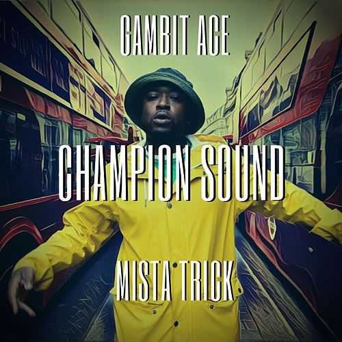 Champion Sound (feat. Gambit Ace) by Mista Trick