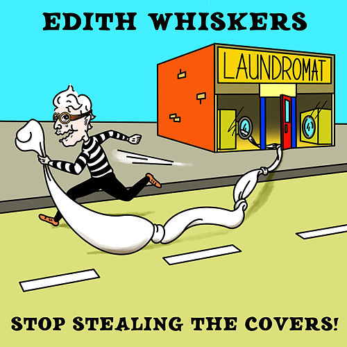 Stop Stealing The Covers! von Edith Whiskers