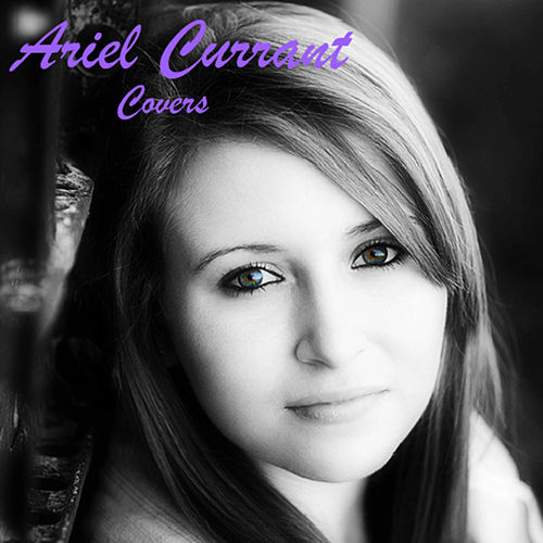 Cover Songs by Ariel Currant