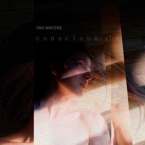Conscious Glow von Two Winters