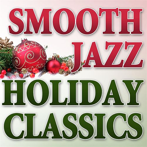 Holiday Smooth Jazz Classics von Smooth Jazz Allstars