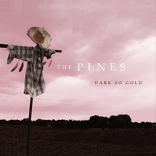 Dark So Gold de The Pines