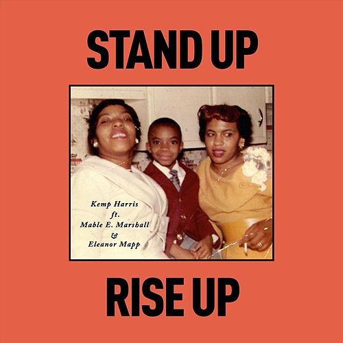 Stand Up, Rise Up (feat. Mable E. Marshall & Eleanor Mapp) by Kemp Harris