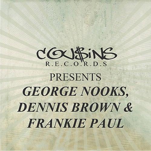 Cousins Records Presents George Nooks Dennis Brown & Frankie Paul de Various Artists