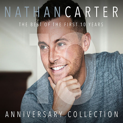 The Best Of The First 10 Years - Anniversary Collection de Nathan Carter