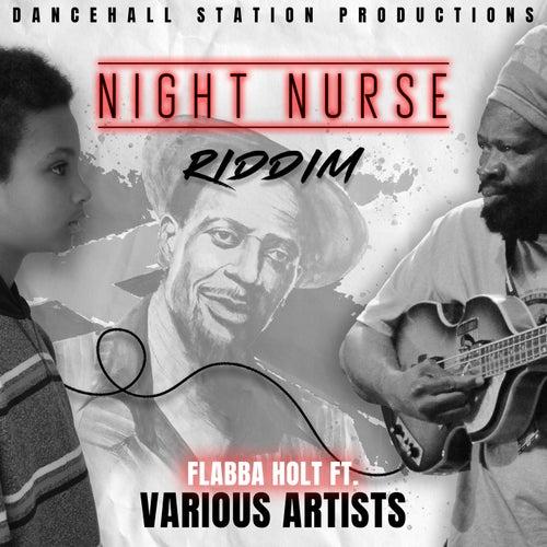 Night Nurse Riddim von Flabba Holt