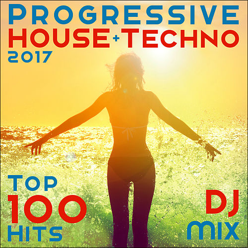Progressive House + Techno 2017 Top 100 Hits DJ Mix by Dr. Spook