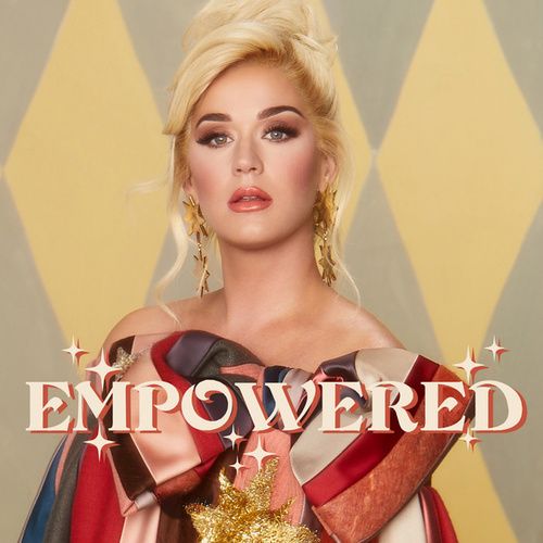 Empowered by Katy Perry