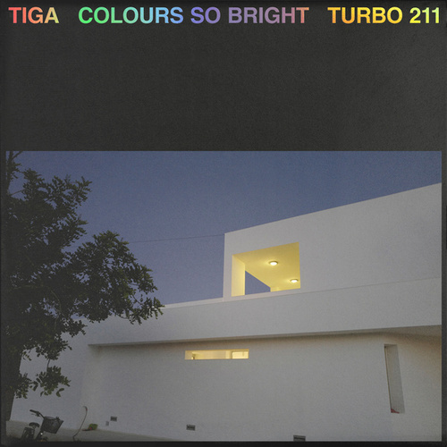 Colours so Bright by Tiga
