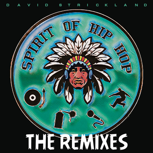 Spirit Of Hip Hop (Remixes) von David Strickland