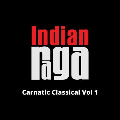 Carnatic Classical, Vol. 1 by Indianraga
