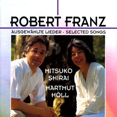 Robert Franz: Ausgewahlte Lieder by Mitsuko Shirai