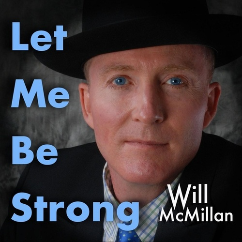 Let Me Be Strong (feat. Doug Hammer) by Will McMillan
