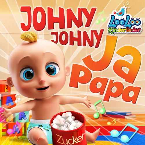 Johny Johny Ja Papa von LooLoo Kids Kinderlieder