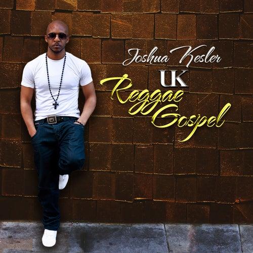 UK Reggae Gospel by Joshua Kesler