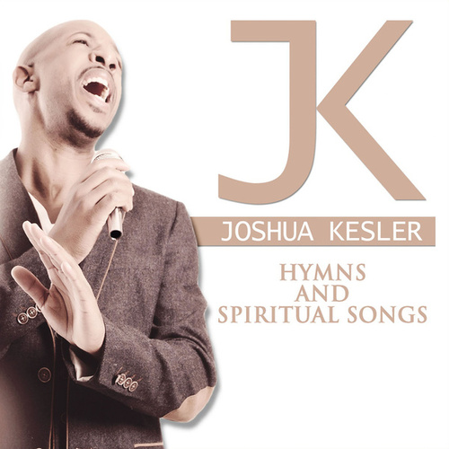 Hymns and Spiritual Songs by Joshua Kesler