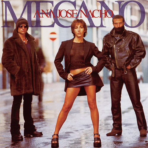 Ana, Jose, Nacho (TF1 Co-Production) de Mecano