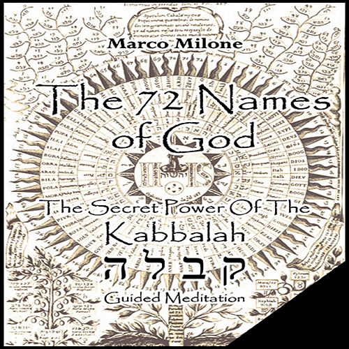 The 72 Names Of God - The Secret Power Of The Kabbalah by