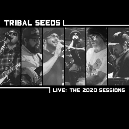 Live: The 2020 Sessions by Tribal Seeds