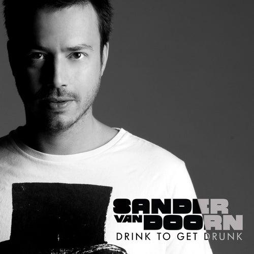 Drink to Get Drunk von Sander Van Doorn
