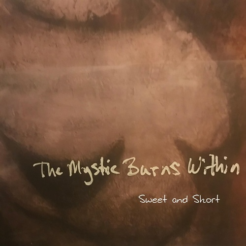 The Mystic Burns Within by Sweet and Short