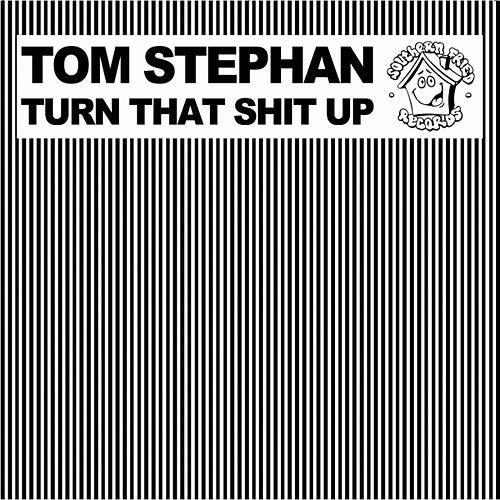 Turn That Shit Up de Tom Stephan