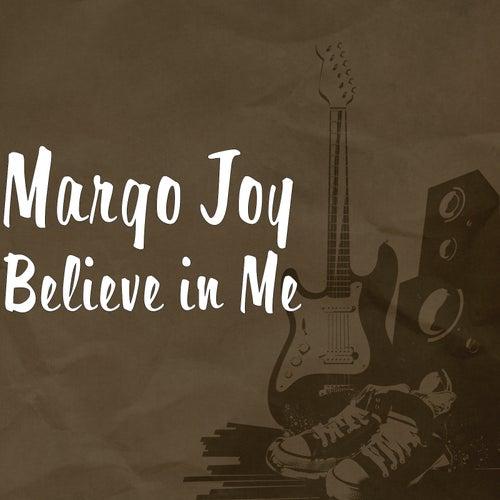 Believe in Me by Margo Joy