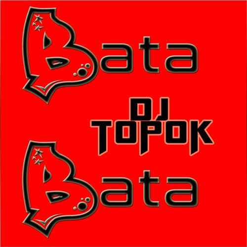 Bata Bata by DJ Topok