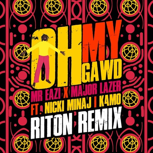 Oh My Gawd (feat. Nicki Minaj & K4mo) (Riton Remix) de Major Lazer