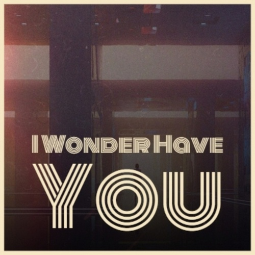 I Wonder Have You by Various Artists