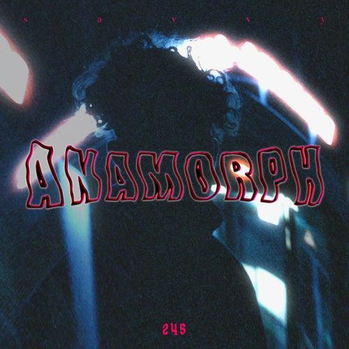 Anamorph - EP de Savvy
