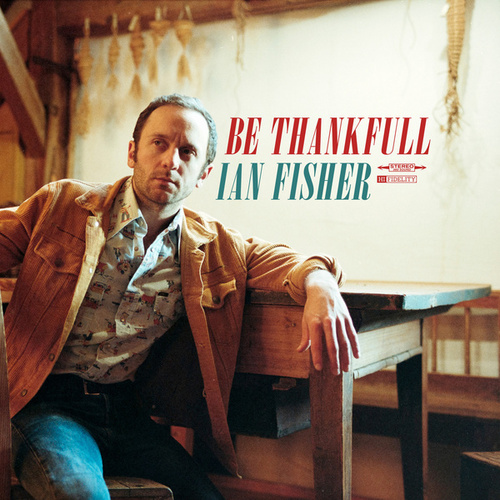 Be Thankful by Ian Fisher