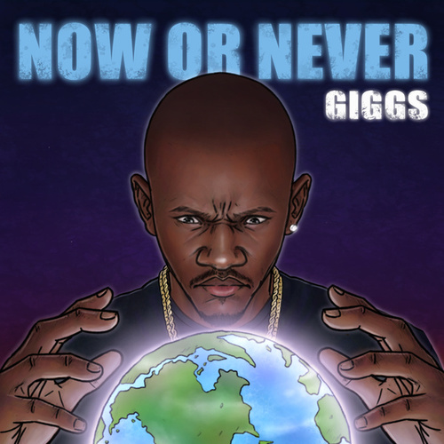 Now Or Never by Giggs