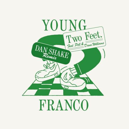 Two Feet (Dan Shake Remix) fra Young Franco