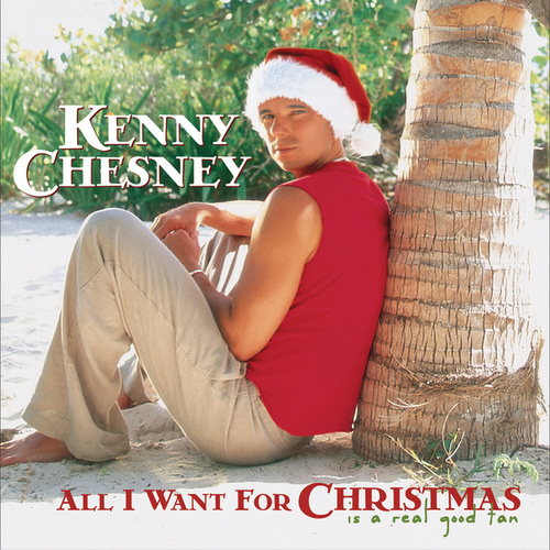 All I Want For Christmas Is A Real Good Tan (Deluxe Version) de Kenny Chesney