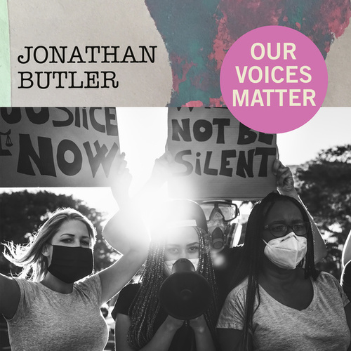 Our Voices Matter by Jonathan Butler