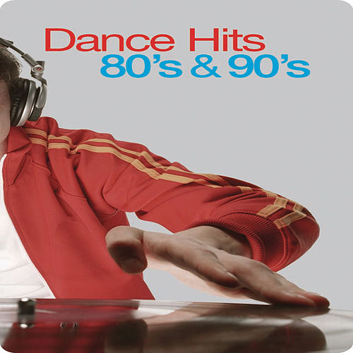Dance Hits - 80s & 90s by Various Artists