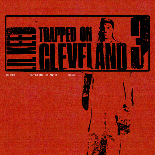 Trapped On Cleveland 3 (Deluxe) by Lil Keed