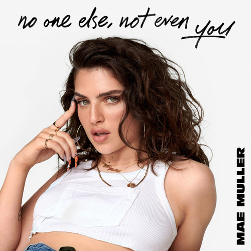 no one else, not even you by Mae Muller