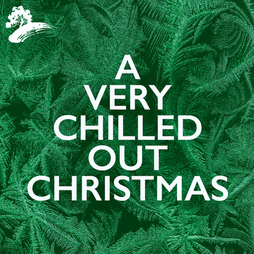 A Very Chilled Out Christmas by Various Artists