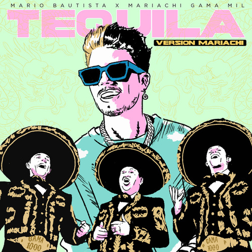 Tequila (Versión Mariachi) fra Mario Bautista